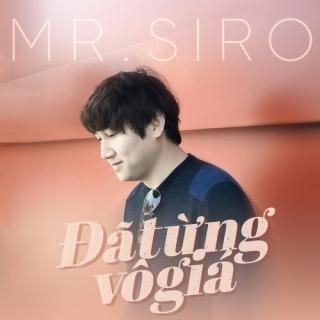 Đã Từng Vô Giá (Single) - Mr.Siro
