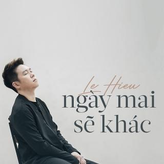 Ngày Mai Sẽ Khác (Single) - Lê HiếuSoobin Hoàng Sơn