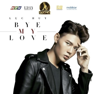 Bye My Love (Single) - Lục Huy