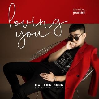 Loving You (Single) - Mai Tiến Dũng