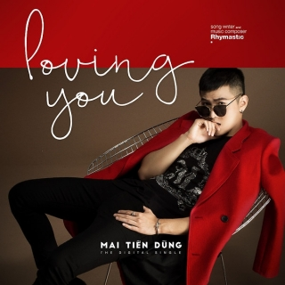 Loving You (Single) - Mai Tiến Dũng