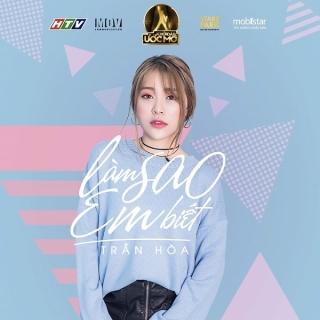 Làm Sao Em Biết (Single) - Trần Hòa