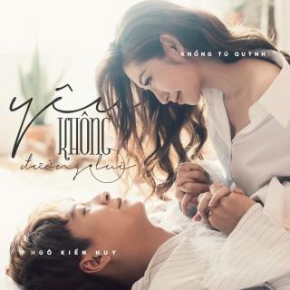 Yêu Không Đường Lui (Single) - Khổng Tú QuỳnhNgô Kiến Huy