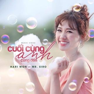Cuối Cùng Anh Cũng Đến (Single) - Hari Won