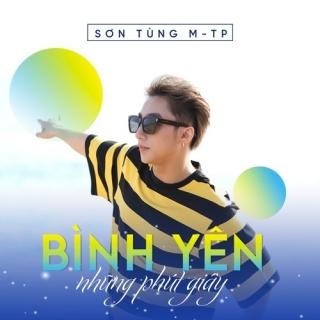 Bình Yên Những Phút Giây (Single) - Sơn Tùng M-TP, Sơn Tùng M-TP