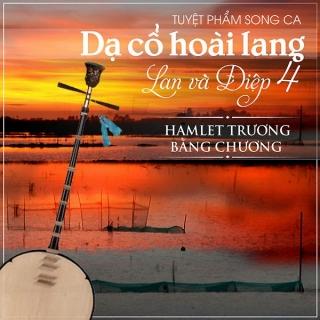 Dạ Cổ Hoài Lang - Hamlet Trương