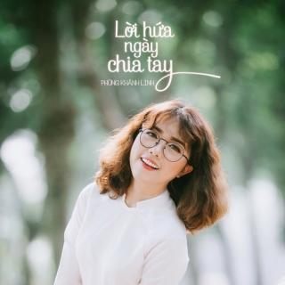Lời Hứa Ngày Chia Tay (Single) - Phùng Khánh Linh