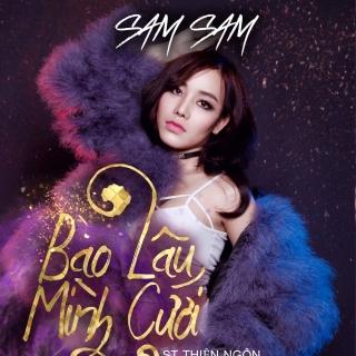 Bao Lâu Mình Cưới (Single) - Sam Sam