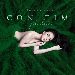 Con Tim Yếu Đuối (Single) - Thiều Bảo Trang