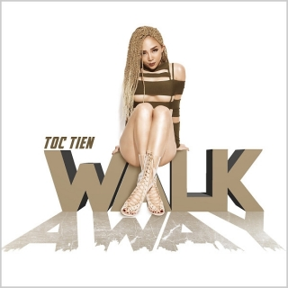 Walk Away (Single) - Tóc Tiên
