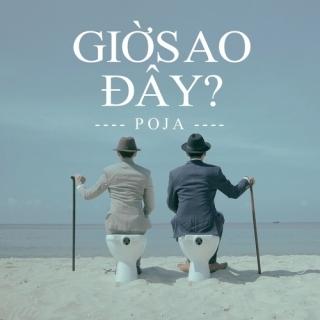 Giờ Sao Đây (Single) - Hoaprox, POJA