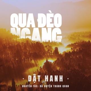 Qua Đèo Ngang (Single) - Dật Hanh