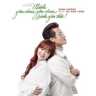 Mình Yêu Nhau Yêu Nhau Bình Yên Thôi (Single) - Hà Anh TuấnĐinh Hương