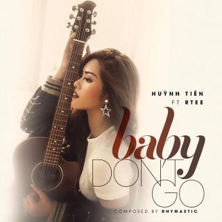 Baby Don't Go (Single) - R.Tee, Huỳnh Tiên