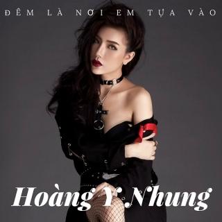 Đêm Là Nơi Em Tựa Vào (Single) - Hoàng Y Nhung