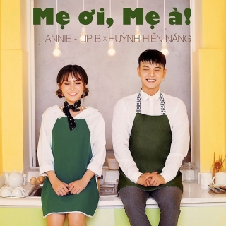 Mẹ Ơi, Mẹ À (Single) - Annie, Huỳnh Hiền Năng