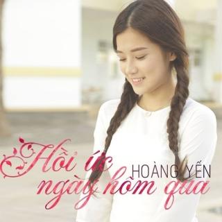 Hồi Ức Ngày Hôm Qua (Single) - Hoàng Yến Chibi
