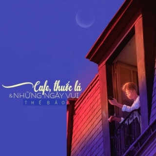 Cafe, Thuốc Lá Và Những Ngày Vui (Single) - Thế Bảo
