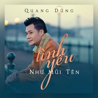 Tình Yêu Như Mũi Tên (Single) - Quang Dũng