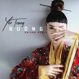 Buông (Onionn Remix) - Yến Trang