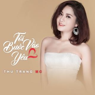 Tôi Bước Vào Yêu - Thu Trang (MC)