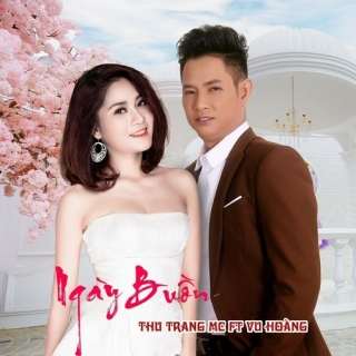Ngày Buồn (Single) - Vũ Hoàng, Thu Trang (MC)