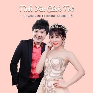 Tình Yêu Cách Trở (Single) - Dương Ngọc TháiThu Trang (MC)