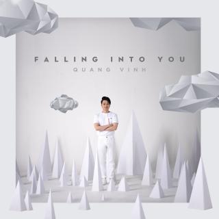 Falling Into You (Single) - Quang Vinh