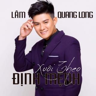 Xuôi Theo Định Mệnh - Lâm Quang Long