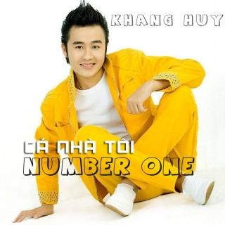 Cả Nhà Tôi Number One - Khang Huy