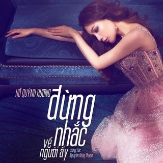 Đừng Nhắc Về Người Ấy (Single) - Hồ Quỳnh Hương