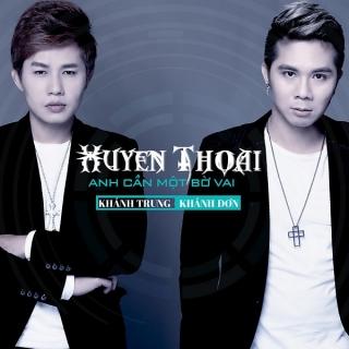 Anh Cần Một Bờ Vai (Single) - Khánh Đơn, Khánh Trung