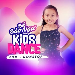 Kids Dance Nonstop - Bé Bào Ngư