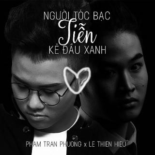Người Tóc Bạc Tiễn Kẻ Đầu Xanh (Single) - Phạm Trần PhươngLê Thiện Hiếu