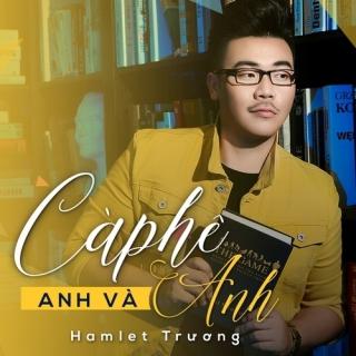 Cà Phê Anh Và Anh (Single) - Hamlet Trương