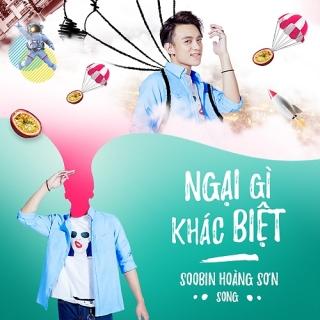Ngại Gì Khác Biệt (Single) - Soobin Hoàng Sơn