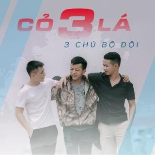 Cỏ 3 Lá (Single) - 3 Chú Bộ Đội