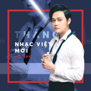 Nhạc Hot Việt Tháng 06/2017 - Various Artists