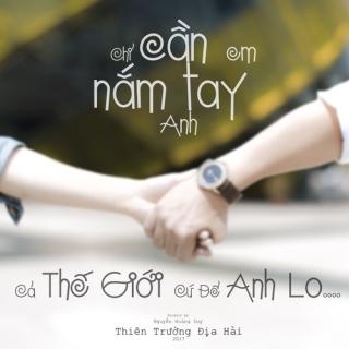 Cả Thế Giới Cứ Để Anh Lo (Single) - Địa Hải, Thiên Trường