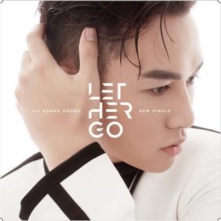 Let Her Go (Single) - Ali Hoàng Dương