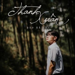 Thanh Xuân (Single) - Đào Bá Lộc