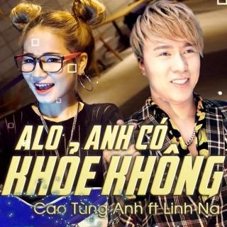 Alo Anh Có Khỏe Không (Single) - Cao Tùng Anh, Linh Na