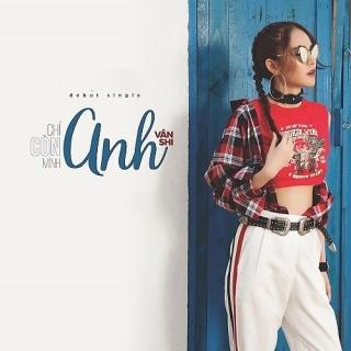 Chỉ Còn Mình Anh (Single) - Vân Shi