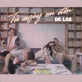 Từ Ngày Em Đến (Single) - Da LAB