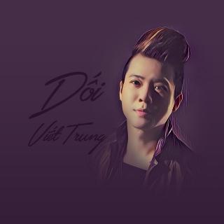 Dối (Single) - Viết Trung