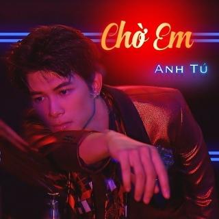 Chờ Em (Single) - Bùi Anh Tú