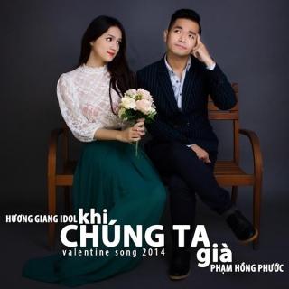 Khi Chúng Ta Già (Single) - Hương Giang IdolPhạm Hồng Phước