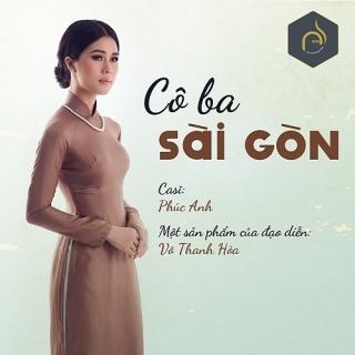 Cô Ba Sài Gòn (Single) - Phúc Anh