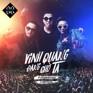Vinh Quang Đang Chờ Ta (Single) - RhymasticSoobin Hoàng SơnDJ Gin