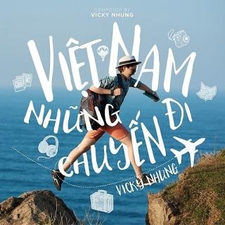 Việt Nam Những Chuyến Đi (Single) - Vicky Nhung